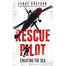 Rescue Pilot: Cheating the Sea by Jerry Grayson (2015-03-12)