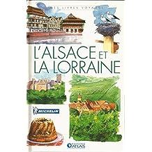 Mes livres voyages: L'Alsace et la Lorraine