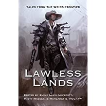 Lawless Lands: Tales from the Weird Frontier (English Edition)