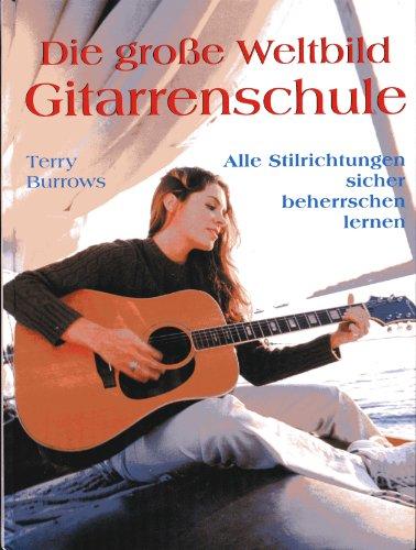 Gitarrenschule. Alle Stilrichtungen sicher beherrschen lernen ()