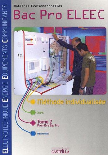 Matières professionnelles 1e Bac Pro ELEEC : Méthode individualisée Tome 2