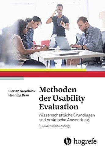 Methoden der Usability Evalution: Wissenschaftliche Grundlagen und praktische Anwendung