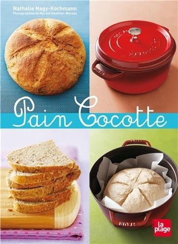 Pain cocotte by NATHALIE NAGY-KOCHMANN (February 10,2010)