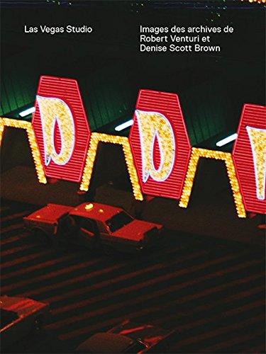 Las Vegas Studio: Images From the Archive of Robert Venturi and Denise Scott Brown
