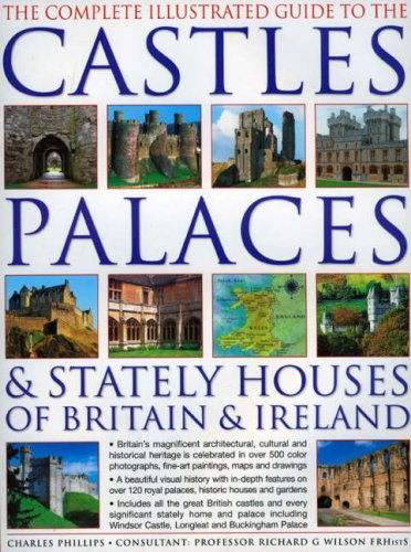 The Complete Illustrated Guide to the Castles, Palaces & Stately Houses of Britain & Ireland: Britain's Magnificent Architectural, Cultural and ... 500 Beautiful Photographs, Maps and Plans China Manor House