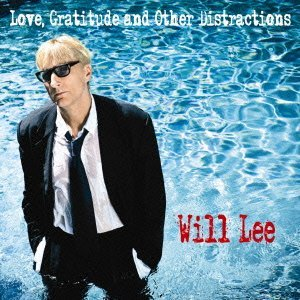 Love Gratitude & Other Distractions by WILL LEE (2013-07-30)