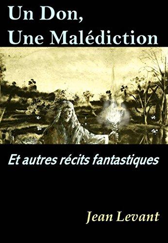 Couverture du livre Un don, une malédiction: et autres récits fantastiques