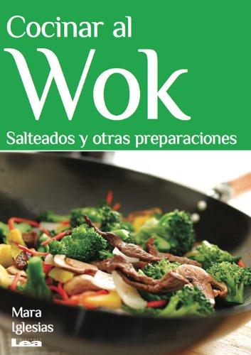 Cocinar al Wok. Salteados y otras preparaciones