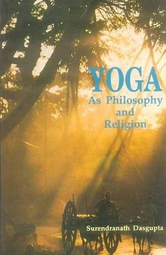Yoga as Philosophy and Religion by S. N. Dasgupta (2007-01-01)