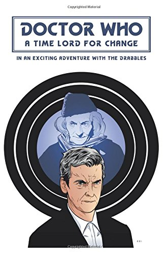A Time Lord For Change: in an exciting adventure with the Drabbles.