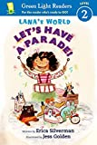 Lana's World: Let's Have a Parade! (Green Light Readers Level 2)