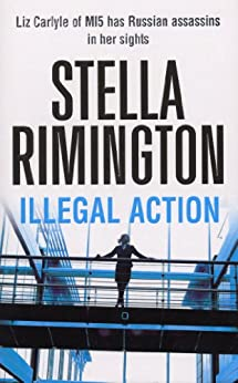 Illegal Action: (Liz Carlyle 3) von [Rimington, Stella]