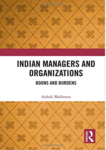 Indian Managers and Organizations: Boons and Burdens
