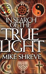 In Search of the True Light by Mike Shreve (2003-07-02)