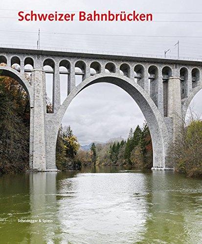 Schweizer Bahnbrücken (Architektur- und Technikgeschichte der Eisenbahnen in der Schweiz)