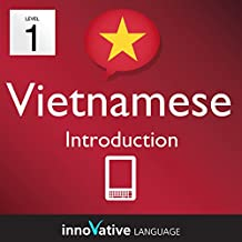 Learn Vietnamese - Level 1: Introduction: Volume 1 (Innovative Language Series - Learn Vietnamese from Absolute Beginner to Advanced) (English Edition)