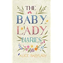 The Baby Lady Diaries: Escape To Country With Eight Kids Under Ten - A Laugh Out Loud- Feel Good Memoir