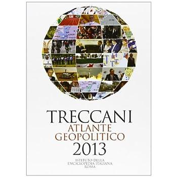 Treccani. Atlante Geopolitico 2013