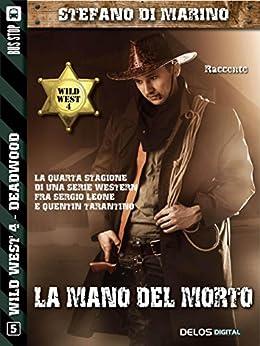 La mano del morto (Wild West) di [Stefano di Marino]