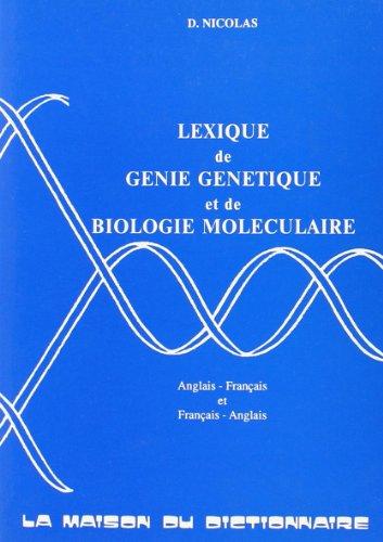 Lexique de génie génétique et de biologie moléculaire: anglais-français et français-anglais par Didier Nicolas