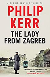 The Lady From Zagreb: Bernie Gunther Thriller 10 (Bernie Gunther Mystery)