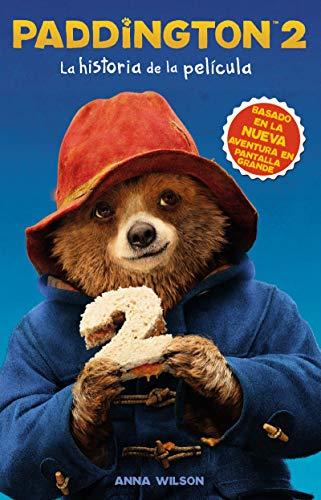 Paddington 2: La Historia de la Película: Paddington Bear 2 Novelization (Spanish Edition)