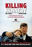 Killing Kennedy: Da Washington a Dallas: la fine del sogno americano