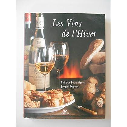 Les vins de l'Hiver / Bourguignon/ Dupont / Réf34414