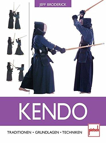 Kendo: Traditionen - Grundlagen - Techniken