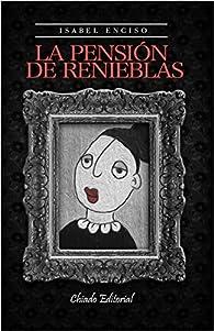 La Pensión De Renieblas par Isabel Enciso