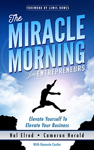The Miracle Morning for Entrepreneurs: Elevate Your SELF to Elevate Your BUSINESS (English Edition) Business-hals