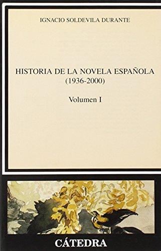 Historia de la novela española, I  (1936-2000) (Crítica Y Estudios Literarios - Historias De La Literatura)