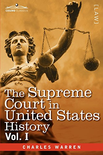 1: The Supreme Court in United States History, Vol. I (in Three Volumes)