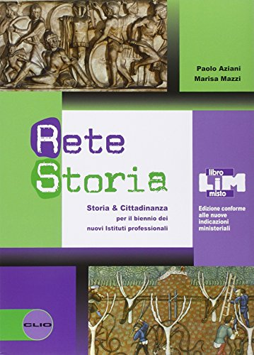 Rete storia. Volume unico. Con atlante storico. Ediz. riforma. Con espansione online. Per le Scuole superiori. Con DVD-ROM