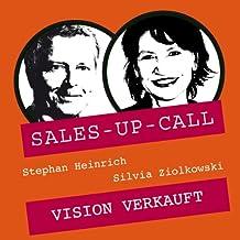 Vision verkauft: Sales-up-Call