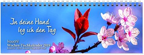 In deine Hand leg ich den Tag 2019: Wochen-Tischkalender