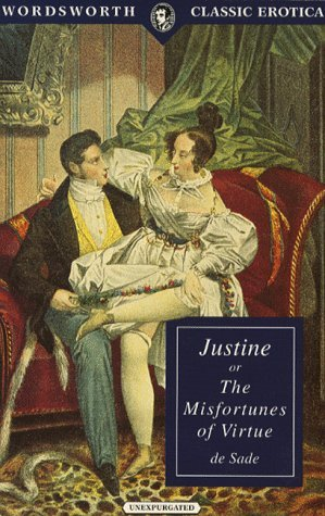 Justine or The Misfortunes of Virtue (Wordsworth Classic Erotica) by Marquise de Sade (1999-12-02)