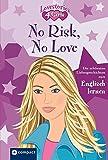 No Risk, No Love (Lovestories 4 Girls): Die schönsten Liebesgeschichten zum Englisch lernen