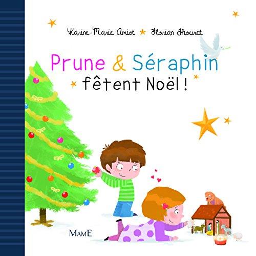 Prune et Seraphin Fetent Noël par Karine-Marie Amiot
