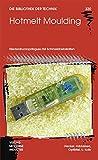 Image de Hotmelt Moulding: Niederdruckspritzguss mit Schmelzklebstoffen (Die Bibliothek der Technik