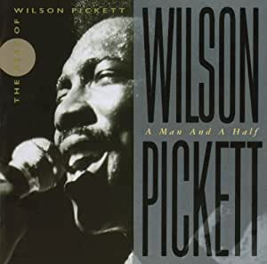 The Best Of Wilson Pickett: A Man And A Half
