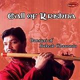 Bansuri of Rakesh Chaurasia- Call of Krishna by Rakesh Chaurasia (2004-08-02)