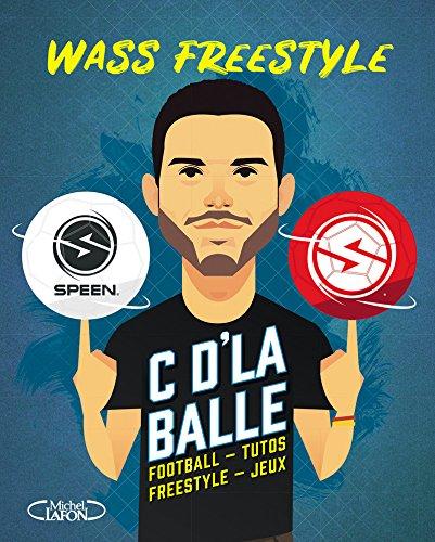 C'd'la balle - Football, tutos, freestyle, jeux par Wass freestyle