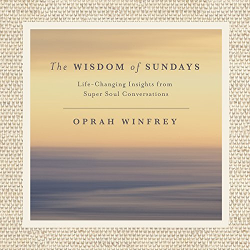The Wisdom of Sundays: Life-Changing Insights and Inspirational Conversations thumbnail