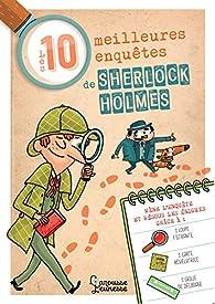 Les 10 meilleures enquêtes de Sherlock Holmes par Sandra Lebrun