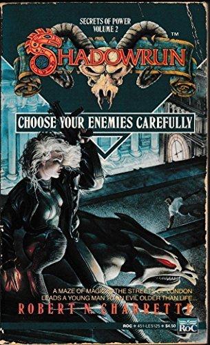 Choose Your Enemies Carefullly by Robert N. Charrette (1991-01-01)