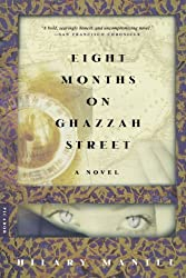 Eight Months on Ghazzah Street: A Novel by Hilary Mantel (2003-09-01)