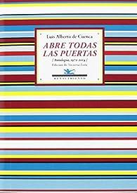 Abre todas las puertas: Antología, 1972-2014 par Luís Alberto de Cuenca