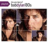 Songtexte von Bob Dylan - Playlist: The Very Best of Bob Dylan '80s