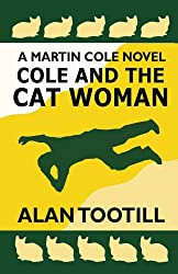 Cole And The Cat Woman (The Martin Cole Novels Book 2)